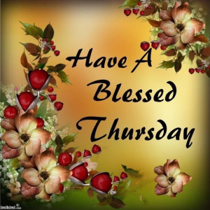 64293-Have-A-Blessed-Thursday.jpg#thursday%20blessings%20640x640
