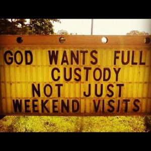 weekend funny quotes | ... not just weekend visits | Christian Funny ...