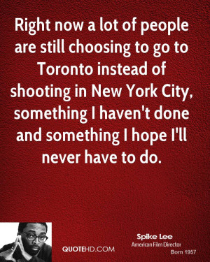 Right now a lot of people are still choosing to go to Toronto instead ...