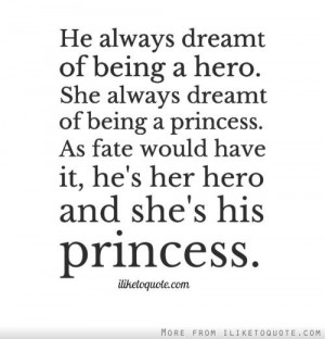 ... princess. As fate would have it, he's her hero and she's his princess