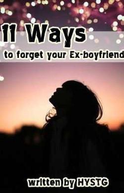 11 Ways to Forget Your Ex-boyfriend