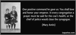 One positive command he gave us: You shall love and honor your emperor ...