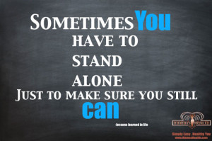Stand Alone Quotes Stop inspirational quote