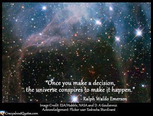motivational universe quotes once you make a decision the universe