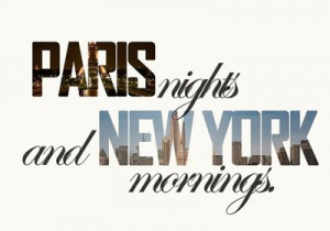 mornings, new york, nights, paris, quote, song, text