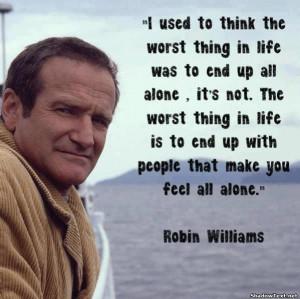 Robins Williams Alone Quote