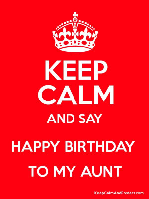 Calm and HAPPY BIRTHDAY TO MY AUNT Poster: Birthday Aunts, Birthday ...