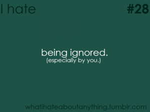 Images Hate Being Ignored Quotes Tumblr Wallpaper