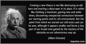 Creating a new theory is not like destroying an old barn and erecting ...