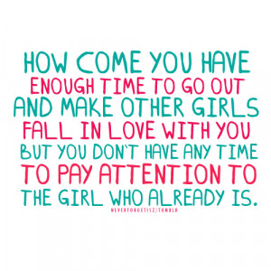 "... Any Time To Pay Attention To The Girl Who Already Is "" ~ Sad Quote"