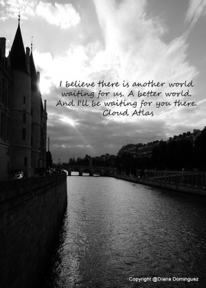 Cloud Atlas Quote - I Believe There Is Another World 5x7 Black and ...