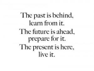 Past Present Future Quotes Relationship Past present future quotes