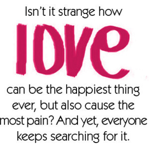 ... The Most Pain! And Yet, Everyone Keeps Searching For It ~ Love Quote