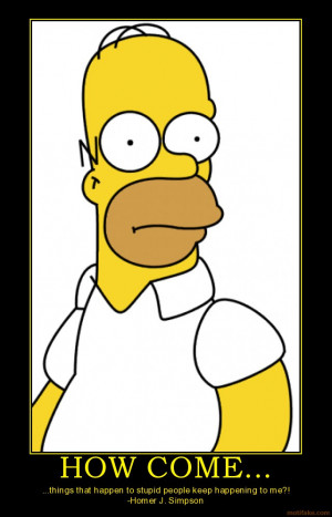 The ever-so-wise Homer Simpson once said :