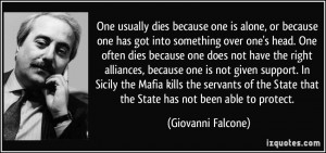 ... Sicily the Mafia kills the servants of the State that the State has