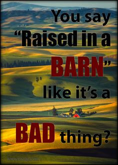... Living Quotes, Barns Life, Farmer Quotes, Quotes About Country Life