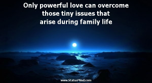 Only powerful love can overcome those tiny issues that arise during ...