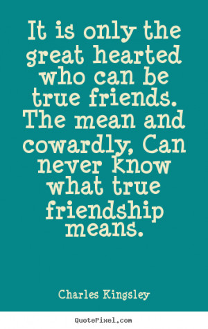 quotes not quotes mean quotes about friends more friendship quotes