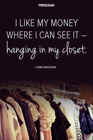 Fashion Quotes to Live By, Courtesy of Carrie Bradshaw Fashion Quotes ...