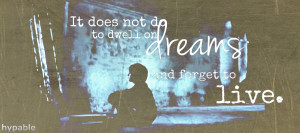 Harry Potter Quote In Dreams we enter a world that is entirely our own ...
