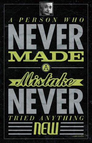 Make Mistakes. Einstein Quote (by Chudd)