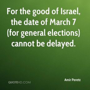 Amir Peretz - For the good of Israel, the date of March 7 (for general ...