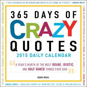 ... | Comics > Fact Humor >365 Days of Crazy Quotes 2015 Desk Calendar
