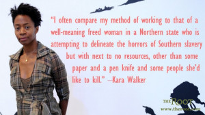 Quote of the Day: Kara Walker on Her Work Ethic