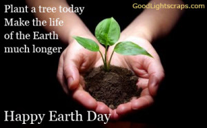 Earth Day Quotes, Scraps Images and Wishes for orkut, facebook
