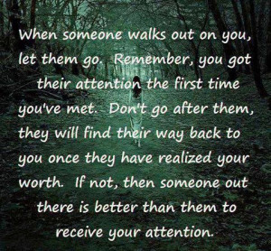 When Someone Walks Out On You Let Them Go