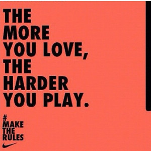 ... , love, never give up, nike, play, quote, sport, text, work hard