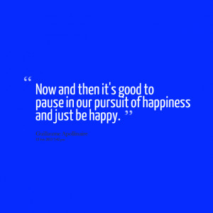 Quotes Picture: now and then it's good to pause in our pursuit of ...