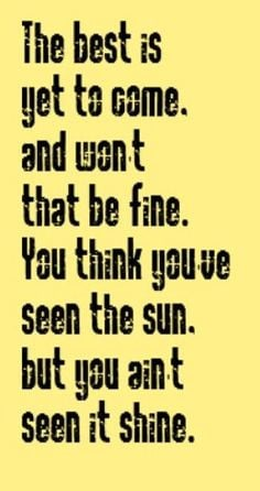 Frank Sinatra - The Best Is Yet To Come - song lyrics, song quotes ...