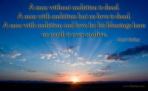 Motivational Thoughts-Quotes-Ambition-Pearl Bailey-Dead-Earth-Alive