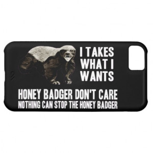 Honey Badger funny quotes Case For iPhone 5C