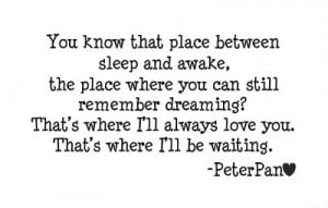 ... and still feel the good feeling? That is how Peter Pan described love