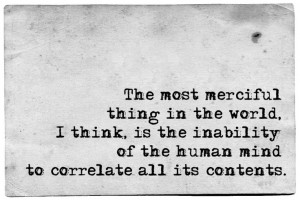 Lovecraft: 'The most merciful thing in the world, I think, is ...