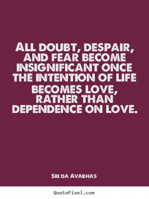 ... love sri da avabhas more love quotes life quotes inspirational quotes