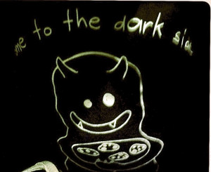 the dark side....