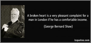 broken heart is a very pleasant complaint for a man in London if he ...