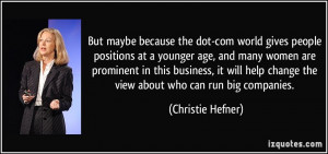 dot-com world gives people positions at a younger age, and many women ...