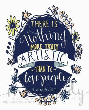 ... artistic than to love people. Vincent Van Gogh quote via madipidy