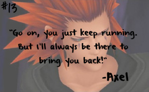 ... keep running. But I'll always be there to bring you back!