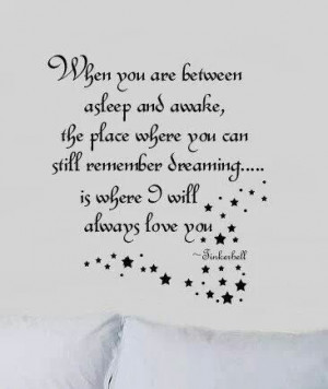 Tinkerbell quotes. Sleep. Dreaming. Love