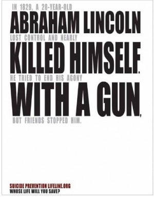 Abraham Lincoln suffered from clinical depression.