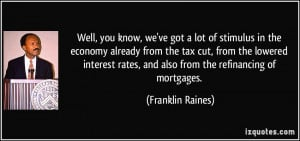 , we've got a lot of stimulus in the economy already from the tax cut ...