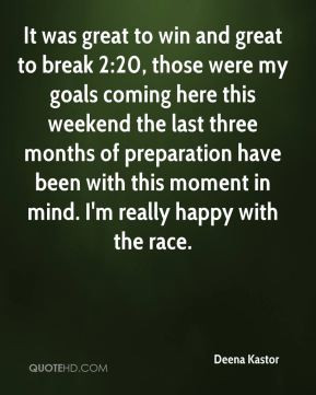 Deena Kastor - It was great to win and great to break 2:20, those were ...