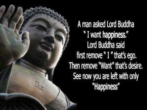 "man asked Buddha ""I want happiness."" Lord Buddha said first ..."