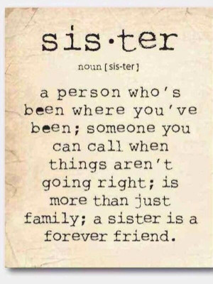 ... Sister to me !! #definition #sister #friend #forever #bff #