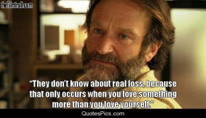 They don't know about real loss… – Good Will Hunting